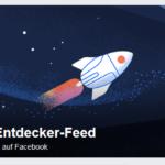 NEU: Facebook Entdecker-Feed