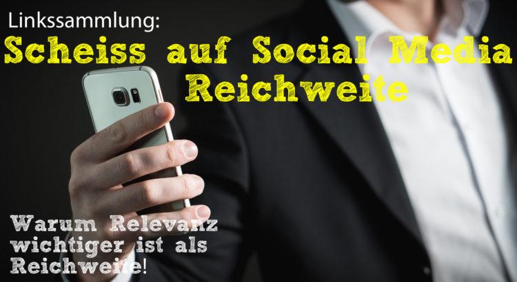 Scheiss auf Social-Media-Reichweite