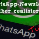 WhatsApp-Newsletter ohne Newsletter-Anbieter realisieren