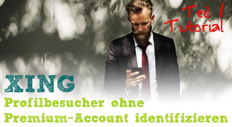 Xing Profilbesucher identifizieren - Teil 1
