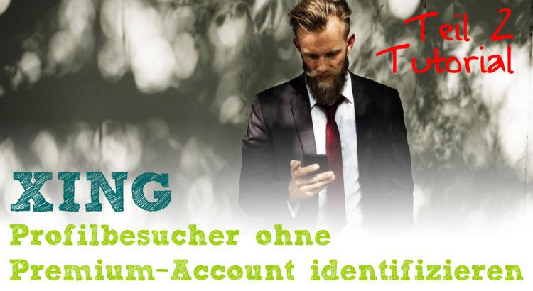 Xing Profilbesucher identifizieren - Teil 2