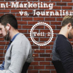 Content-Marketing vs. Journalismus - Teil 2: Warum Journalisten gute Content-Marketeer sind
