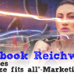 "Facebook Reichweite: Ende des ""one size fits all""-Marketings"