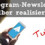 Telegram-Newsletter ohne Newsletter-Anbieter realisieren