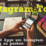 Linksammlung: Tools & Apps um Instagram so richtig zu pushen