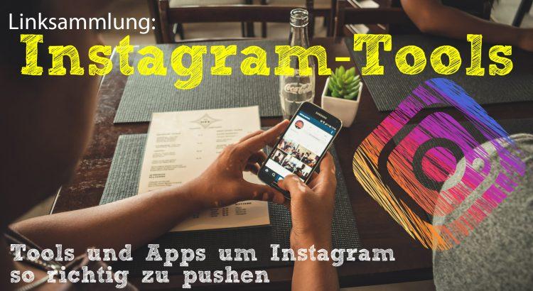 Linksammlung: Instagram Tools