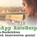 WhatsApp Autoresponder: WhatsApp Nachrichten automatisch beantworten lassen – genial!