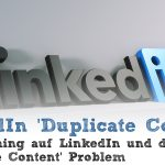 Republishing auf LinkedIn und das Duplicate Content Problem