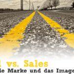 Brand vs. Sales - warum die Marke und das Image alles ist