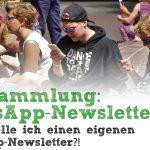 Linksammlung: 6 Artikel - Wie erstelle ich einen eigenen WhatsApp-Newsletter?!