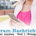 Telegram-Nachrichten zeitversetzt senden - Teil 1 (Telegram-BOT)