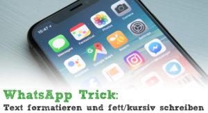 WhatsApp Trick - Text formatieren und fett/kursiv schreiben